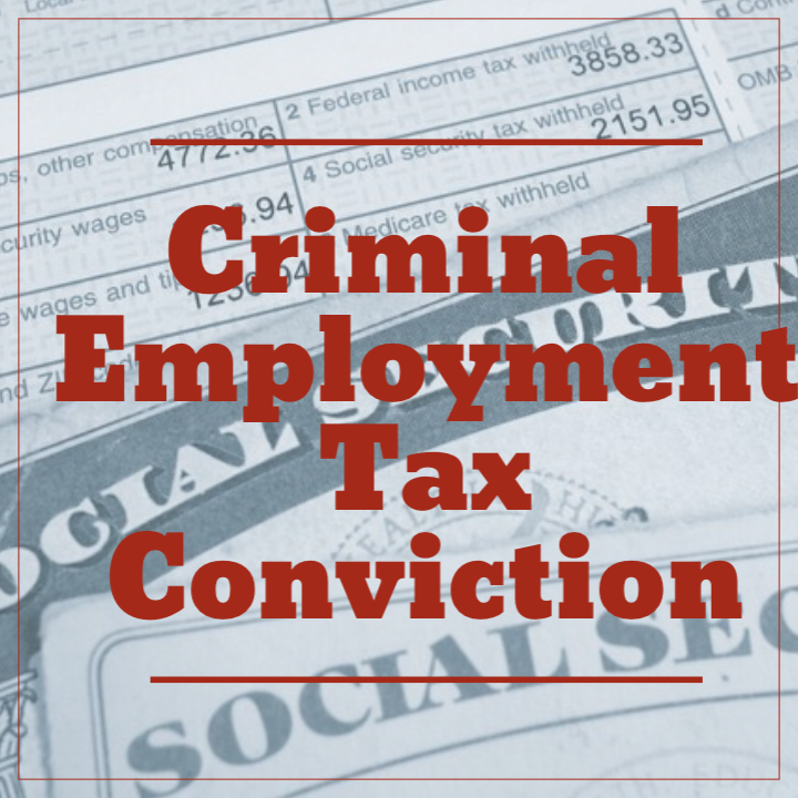 Employer Faces 5 Years Imprisonment For Not Paying Employment & Income Tax Withholding To IRS