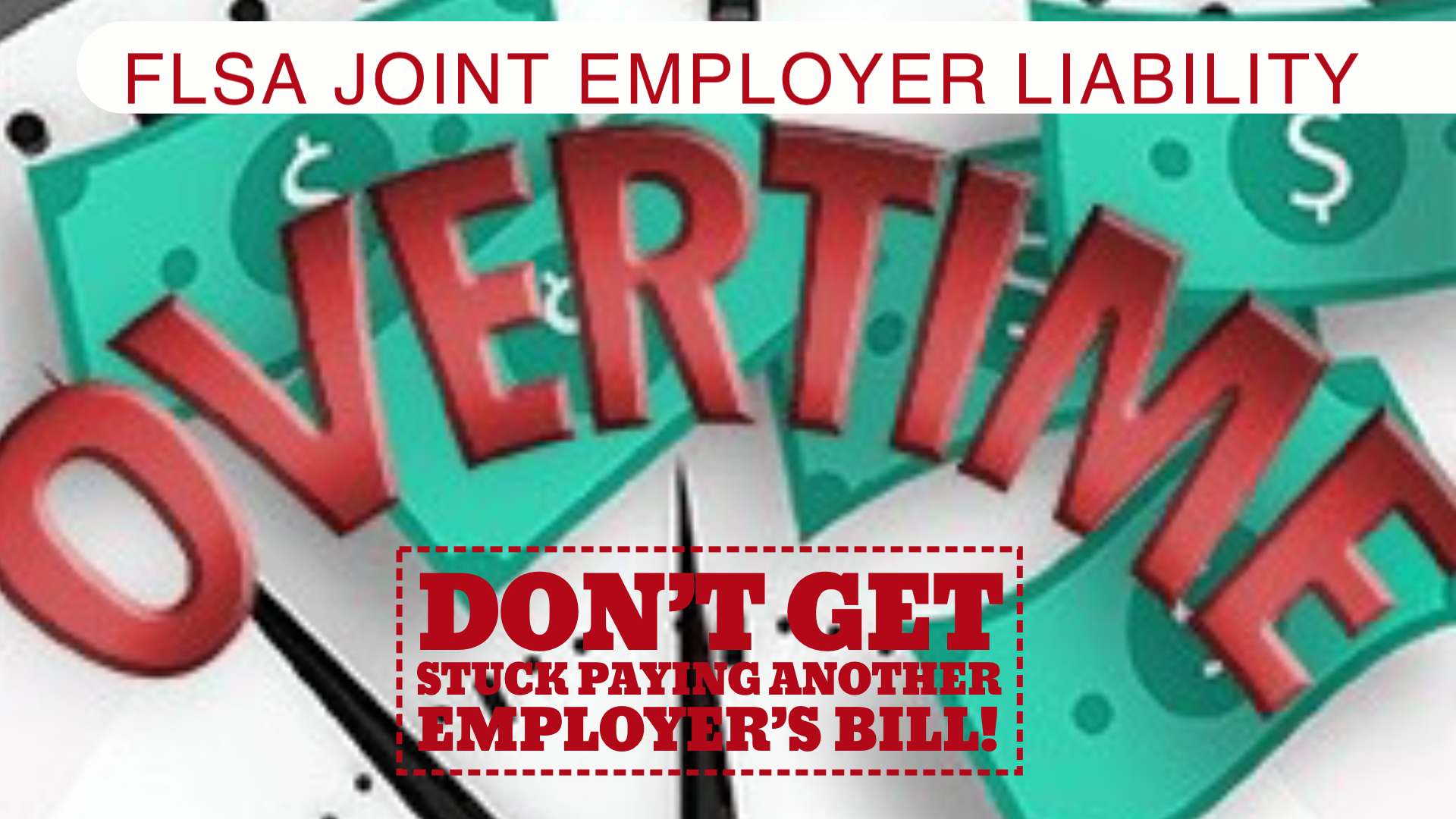 Don't Get Stuck Paying Another Employer's Overtime Or Other Backpay