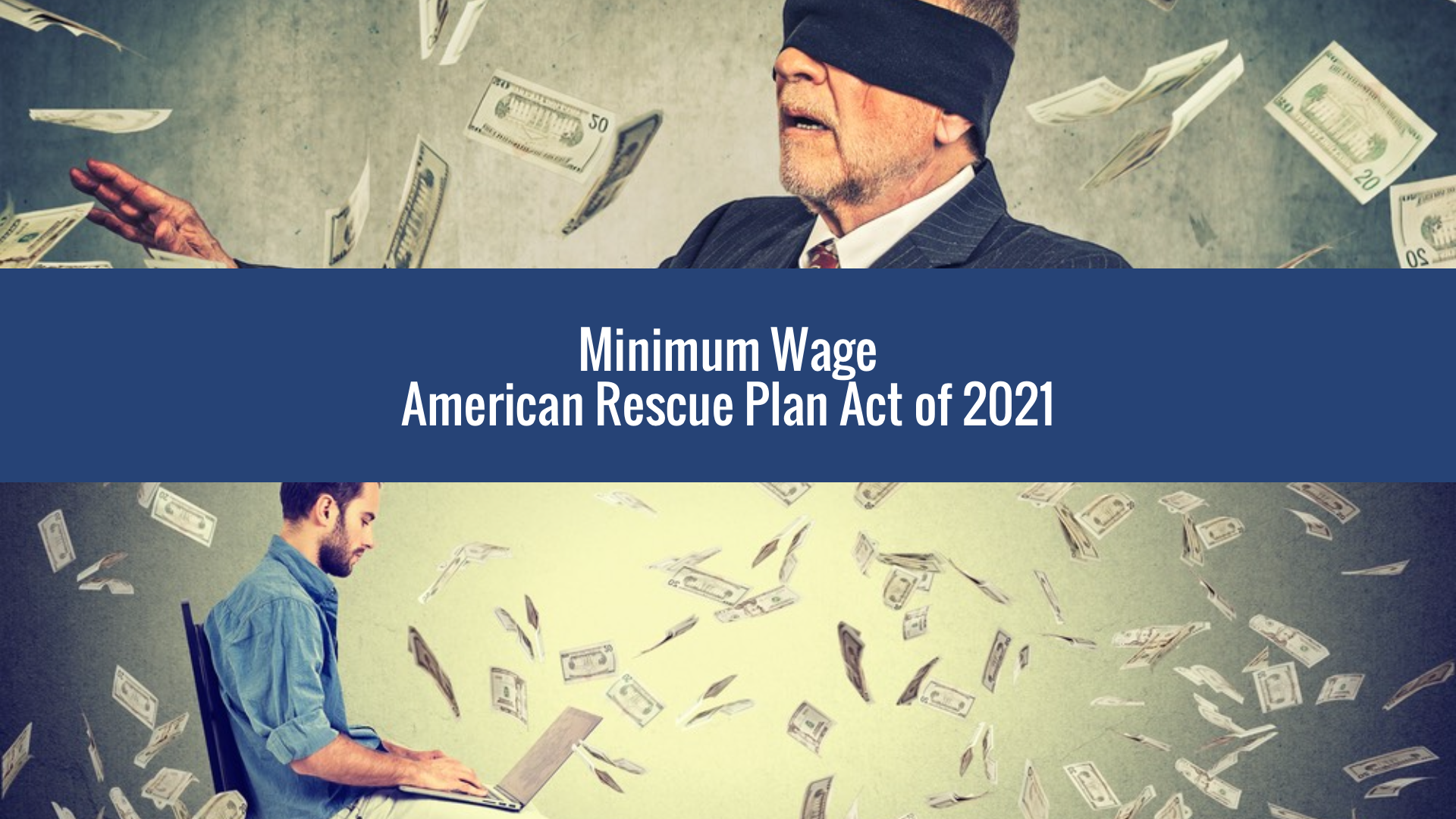 Businesses Face Increased Wage Costs & Risks From American Rescue Plan Act Of 2021 FLSA Minimum Wage Changes